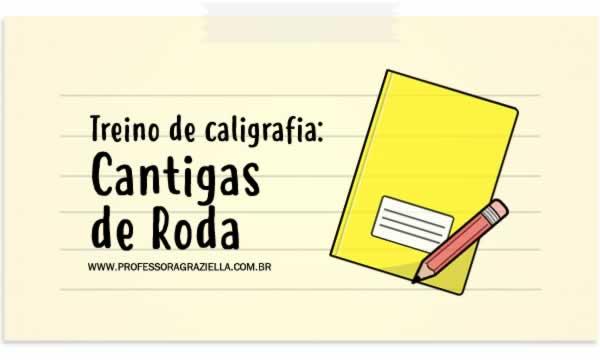 CALIGRAFIA - cantigas de roda
