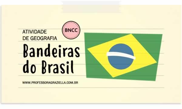 GEOGRAFIA - bandeiras do brasil