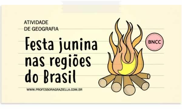 GEOGRAFIA - festa junina nas regioes do brasil