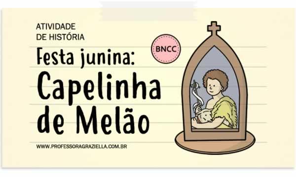 HISTORIA - festa junina.capelinha de melao