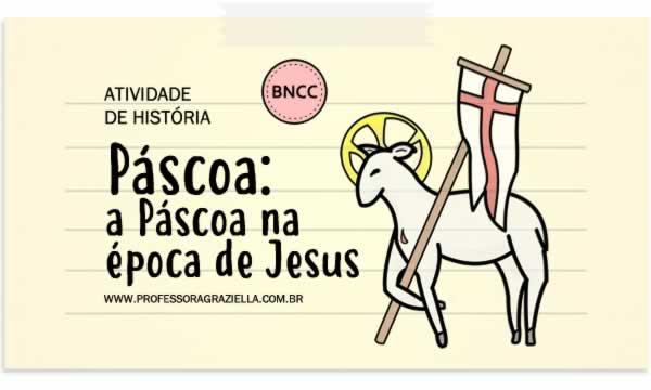 HISTORIA - pascoa.pascoa na epoca de jesus