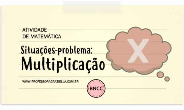 MATEMATICA - situacoes problema - multiplicacao