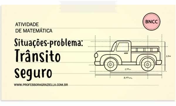 MATEMATICA - situacoes problema - transito seguro