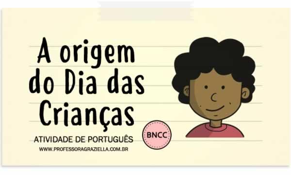 Atividade de Português - A origem do dia das crianças
